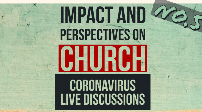 Coronavirus Live Discussions – Ep.5 – Church