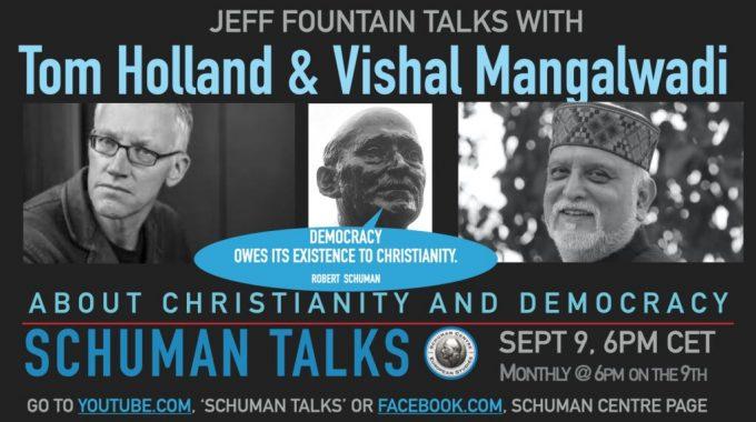 9 Sept 2020 – Schuman Talks Ep.4 – Tom Holland And Vishal Mangalwadi